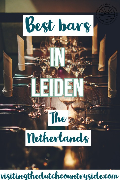 Where to go for drinks in Leiden | Best pubs in Leiden centre to visit | Best wine bars and beer cafes in Leiden The Netherlands | Best cafes in Leiden