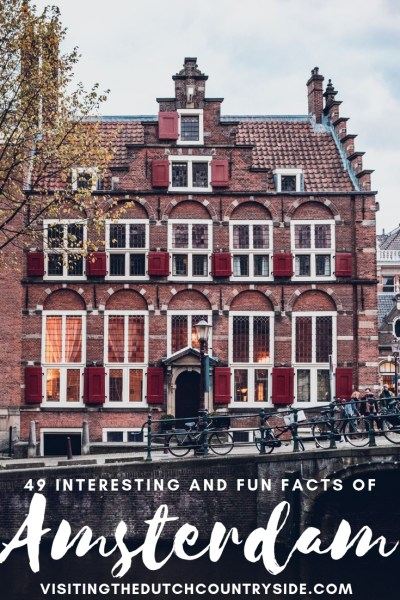 49 interesting and fun facts of Amsterdam The Netherlands | Quirky facts about Amsterdam | Things to know about Amsterdam The Netherlands | Budget accommodation in Amsterdam | Top things to do in Amsterdam .jpg