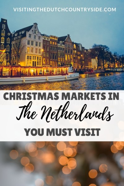 Christmas markets in The Netherlands to visit | Things to do in The Netherlands in December and winter | Christmas market of Maastricht | Christmas markets in Amsterdam to visit | Things to do in Amsterdam in December and winter | Christmas market in a castle The Netherlands | Floating Christmas market in Leiden | Christmas market to visit in Haarlem| Best things to do in The Netherlands in winter and December