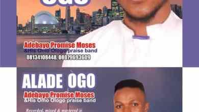 Photo of [Gospel Music] Alade Ogo – Omo Ologo Praise