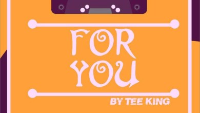 Photo of [Fresh Music] Tee King – For You (Prod. By Energy)