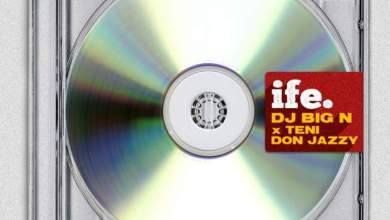 Photo of [Mp3] DJ Big N – Ife (ft. Don Jazzy & Teni)