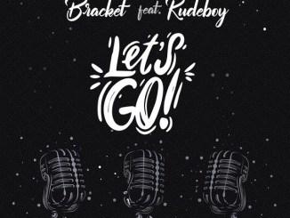 """Bracket - """"Let's Go"""" (ft. Rudeboy)"""