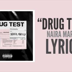 """Naira Marley - Drug Test """"Lyrics Video"""""""