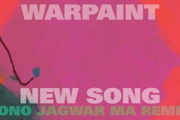 warpaint jagwar ma new song remix