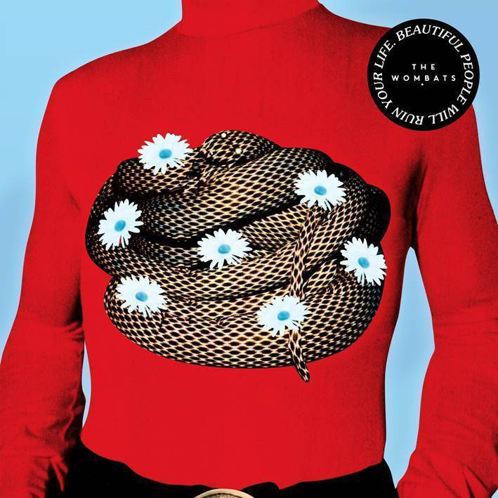 """pochette """"Beautiful People Will Ruin Your Life"""" the wombats artwork"""