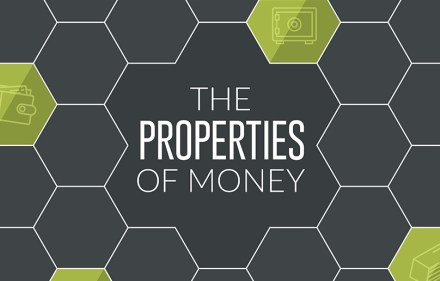 The Properties of Money
