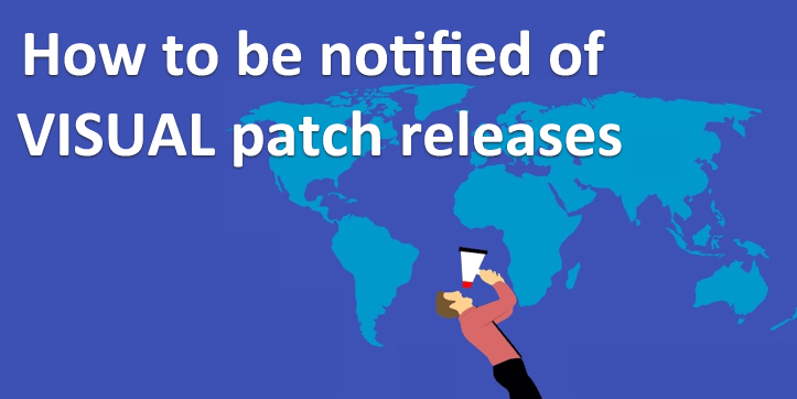 How to be notified of VISUAL patch releases