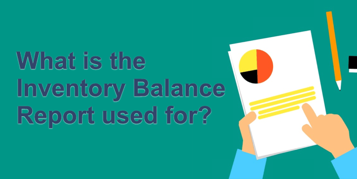 What is the Inventory Balance Report used for?