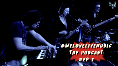 #welovelivemusic video podcast – episode 1