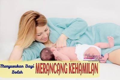 Menyusukan Bayi Boleh Membantu Merancang Kehamilan