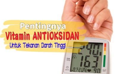 Pentingnya Vitamin Antioksidan Untuk Tekanan Darah Tinggi