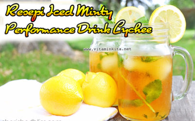 Resepi Iced Minty Performance Drink Lychee