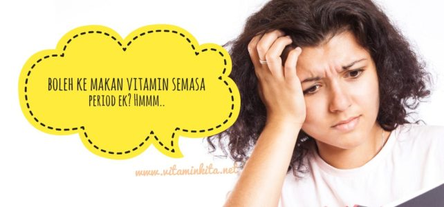 """""""Boleh Ke Makan Vitamin Semasa Period (Haid)?"""""""