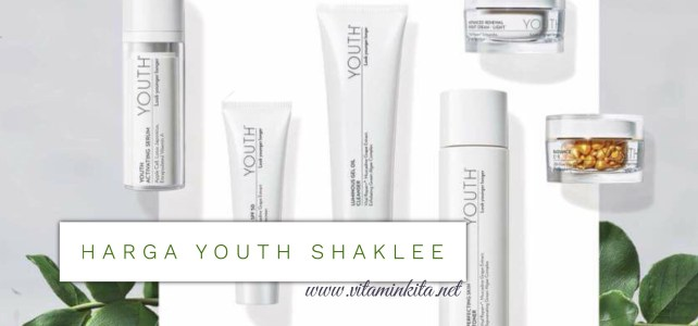 Harga Youth Shaklee dan Set Youth Skincare Yang Available di Pasaran