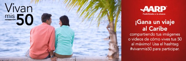 Concurso #Vivanmis50 de #AARP y sorteo de viaje al Caribe