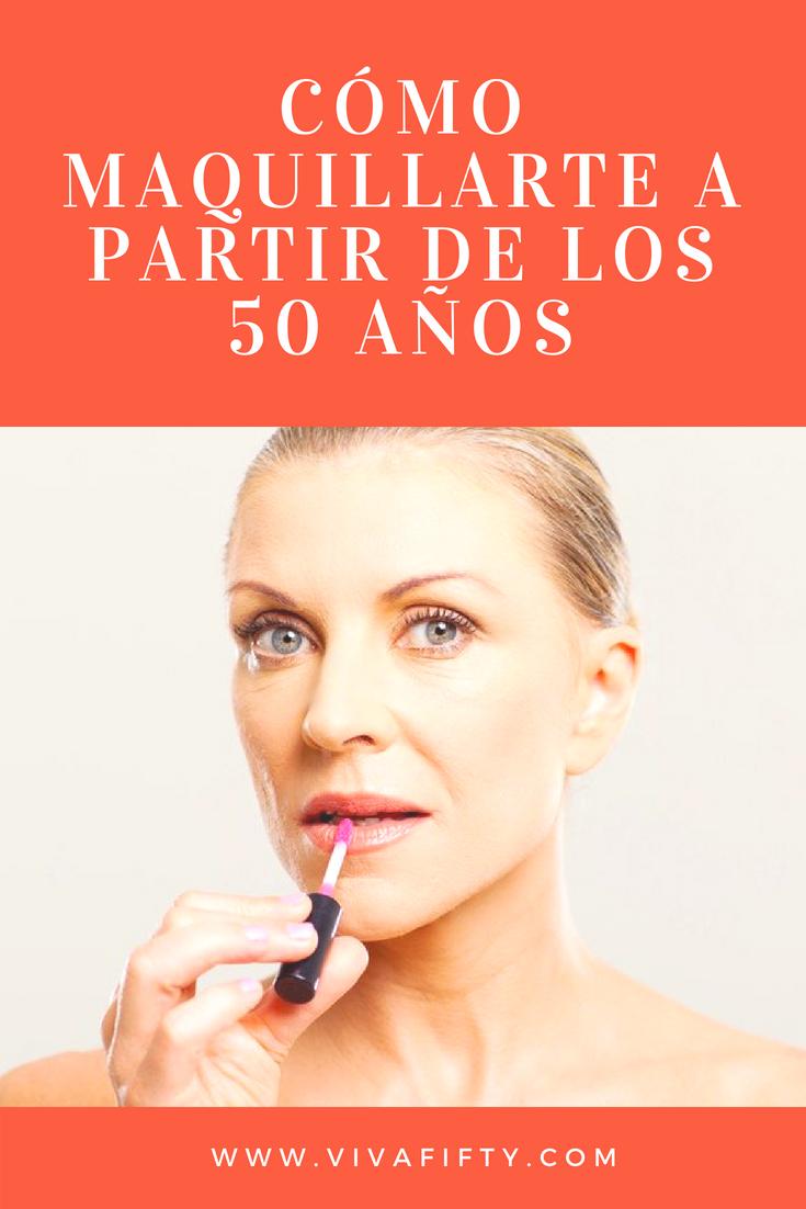 509ae181a Cómo maquillarte después de los 50 años– Viva Fifty!