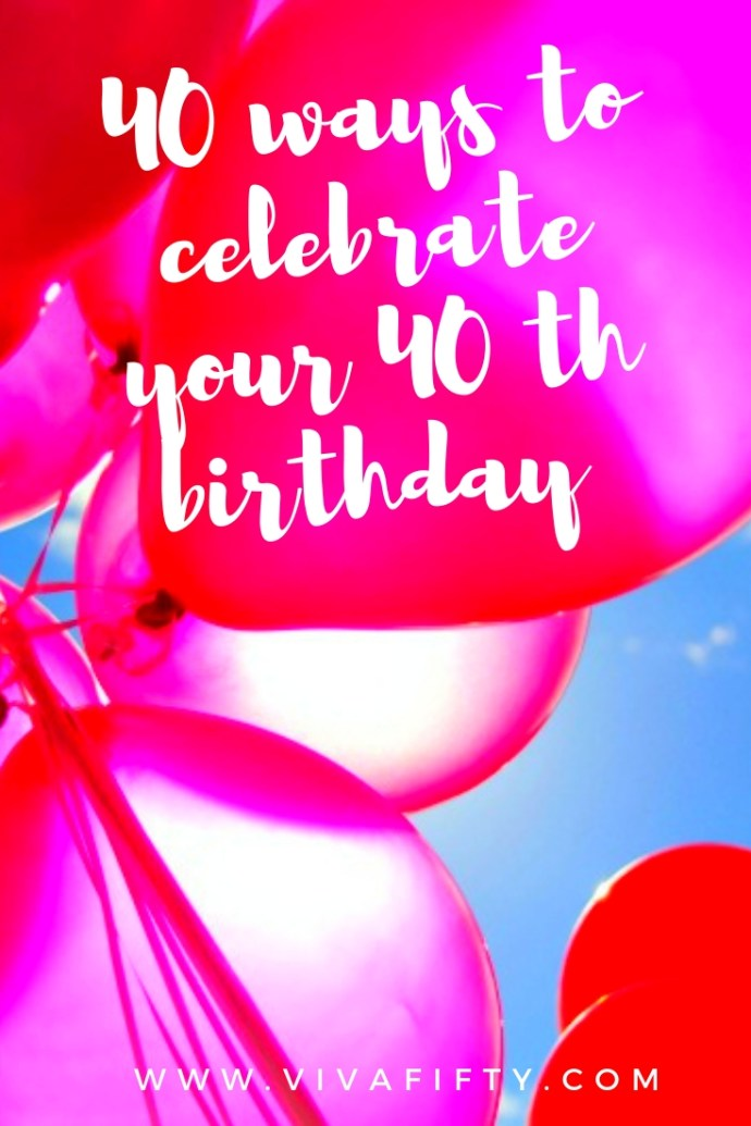 Celebrating your fortieth should be fun for you, even if it isn't a huge party! Here are some ideas of how you can spend this important milestone birthday. #fortieth #40th #birthday #midlife