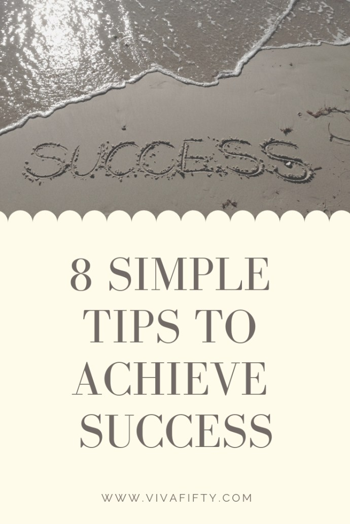 We all have a different concept of what success is, but the road to achieve it is similar no matter what. Here are ten tips to get to where you want to be. #success #empowerment #inspiration