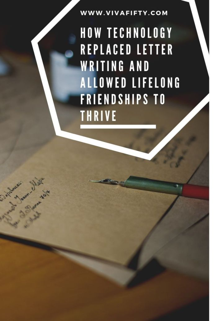 Handwritten letters have given way to technology: social media, e-mails and texts, and this helps preserve lifelong friendships up into mature age.  #friendship #midlife #letters