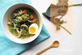Sopa de pollo casera con Fideos y Verduras. Una receta fácil y deliciosa