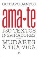 """""""Ama-te"""", de Gustavo Santos"""