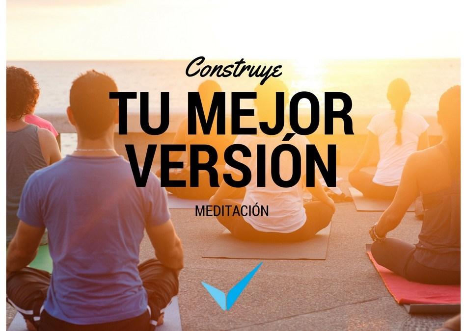 Meditación para Construir Tu Mejor Versión