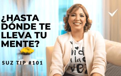 ¿Hasta dónde te lleva tu mente? – Suz Tip #101