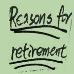 reasons for retirement