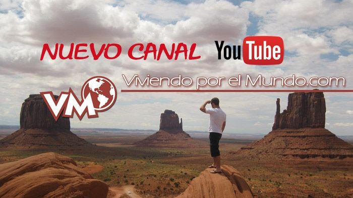 Nuevo Canal Youtube de ViviendoporelMundo.com