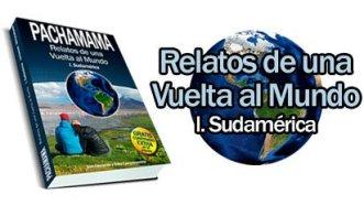 Pachamama. Relatos de una vuelta al mundo. Sudamérica.