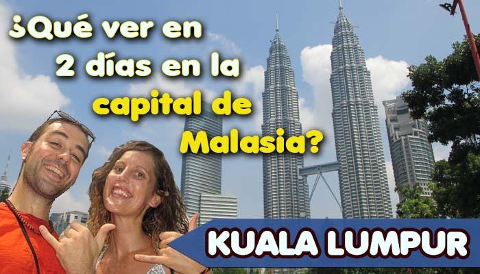 Que ver en Kuala Lumpur, capital de Malasia