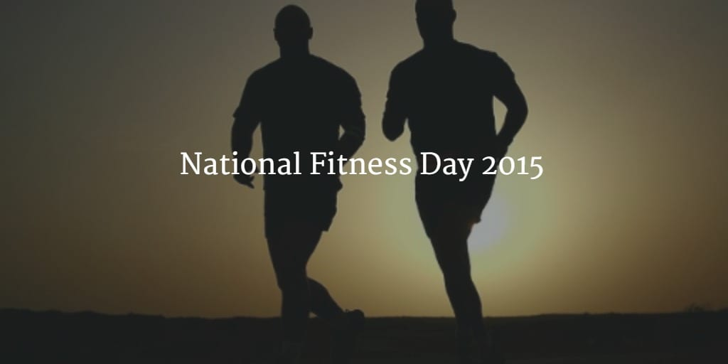 Why we support National Fitness Day 2015?