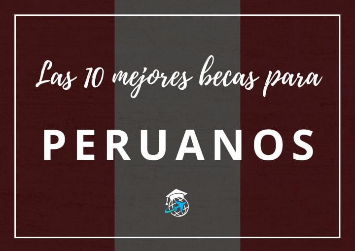 Las mejores becas para peruanos en el exterior