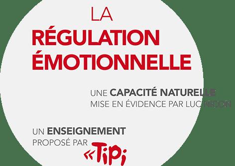 La régulation émotionnelle tipi