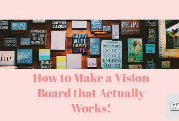 How to Make a Vision Board that Actually Works!