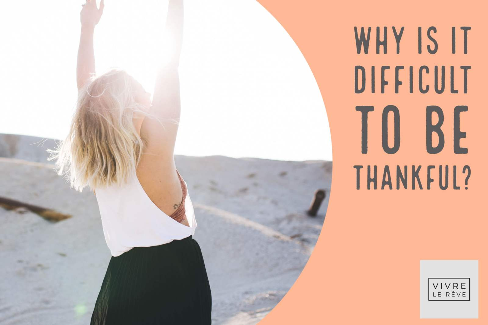 Why Is It Difficult To Be Thankful?