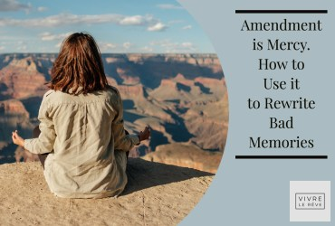 Amendment is Mercy. How to Use it to Rewrite Bad Memories