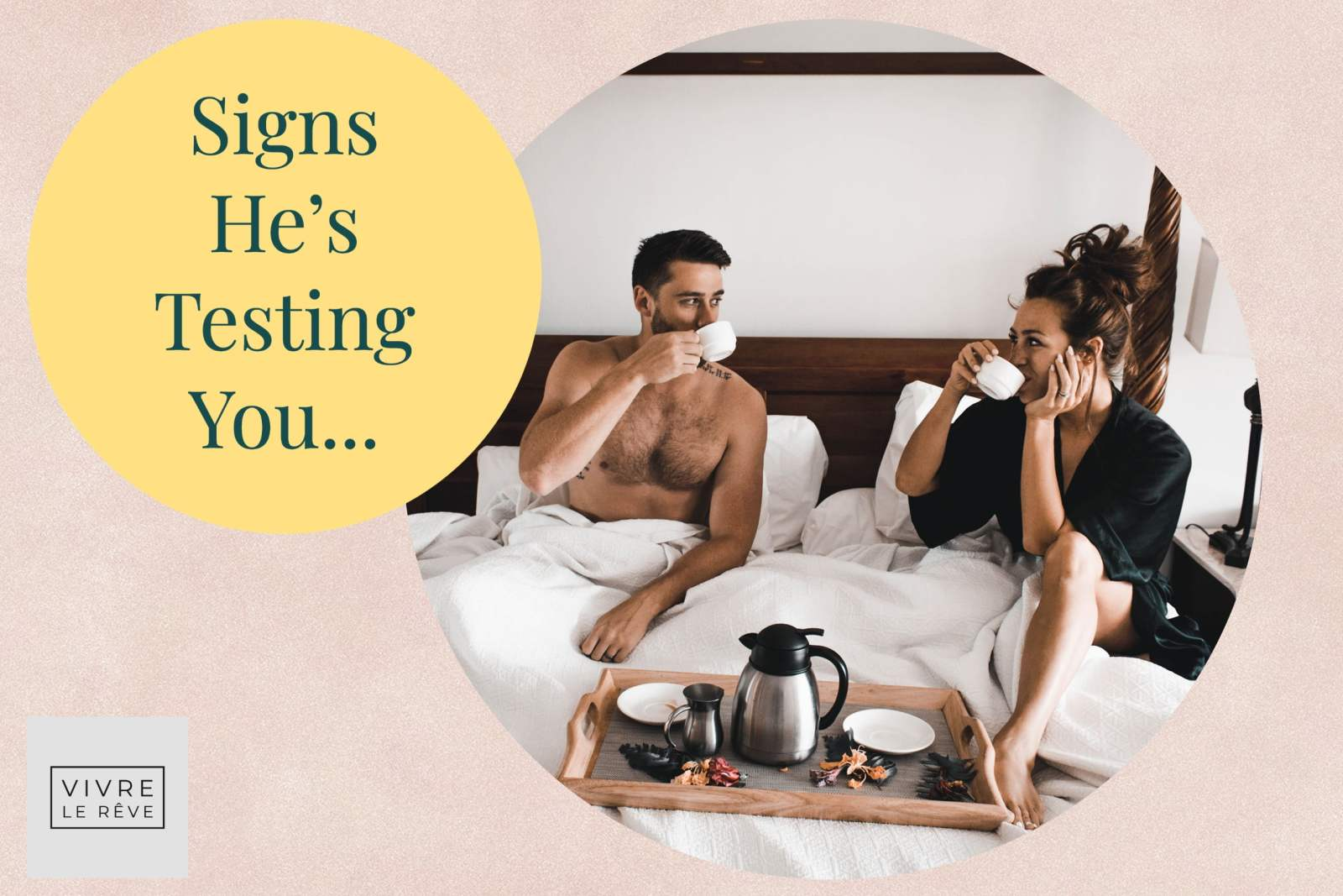 Signs He's Testing You...