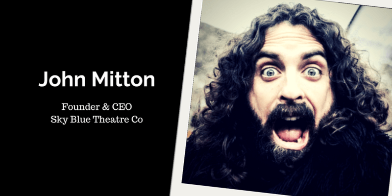 John Mitton, Founder and CEO of Sky Blue Theatre Co