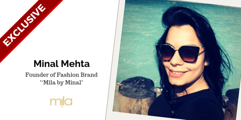 Minal Mehta, Rising fashion designer and founder of 'Mila by Minal'