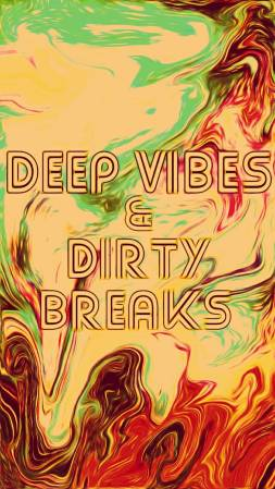 Deep Vibes and Dirty Breaks 2017