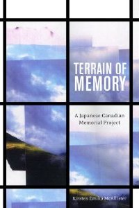 , Terrain of Memory: A Japanese Canadian Memorial Project, VNCS