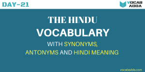 Important The Hindu Vocabulary Day-21 For IBPS, SSC And Other Exams