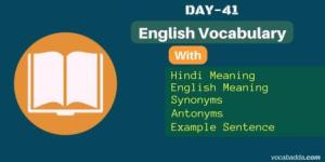 10 Important word list with synonyms, antonyms and meaning- Day-41