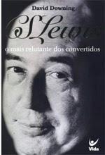 C. S. Lewis - O Mais Relutante dos Convertidos
