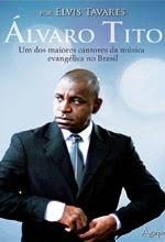 Álvaro Tito - Um Dos Maiores Cantores da Música Evangélica No Brasil