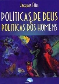 Políticas de Deus e Políticas dos Homens
