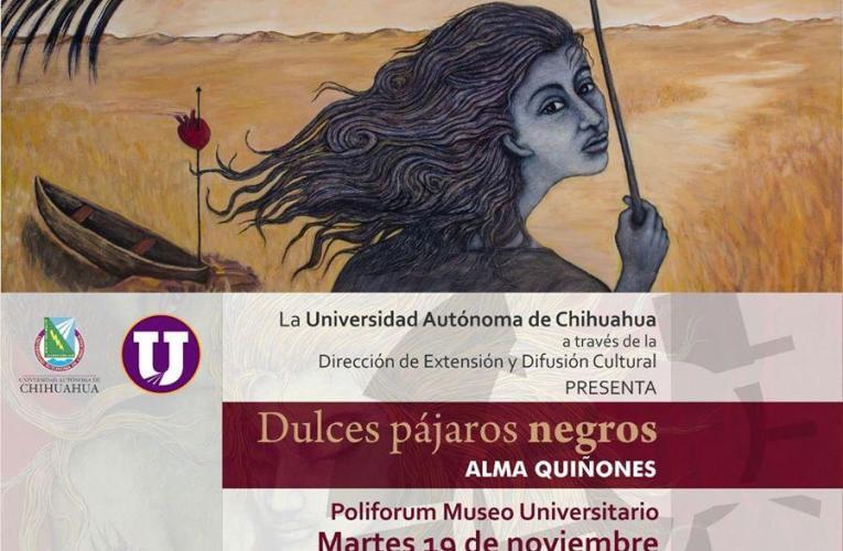 """Presentan exposición pictórica """"Dulces Pájaros Negros"""" de Alma Quiñones"""
