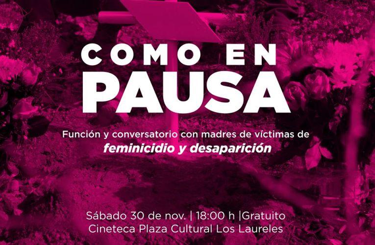 """Exhibirá Cineteca Chihuahua """"Como en Pausa"""" documental sobre desaparición de mujeres"""
